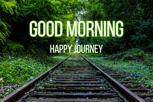 happy journey images-good-mornin